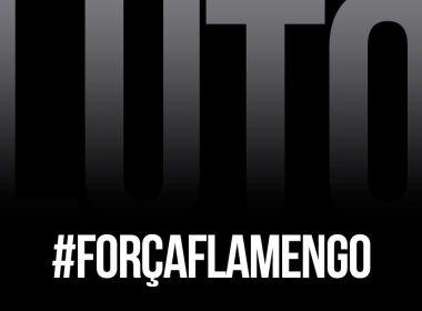 Bahia e Vitória se solidarizam com tragédia no CT do Flamengo