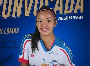 Zagueira do Bahia é convocada para seleção do Equador