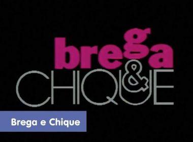 'Brega e Chique' será reprisada no Viva em fevereiro; exibição de 'Ti-Ti-Ti' é cancelada