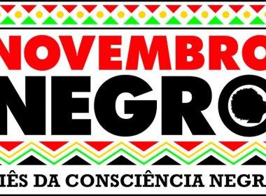 Bahia Notícias / Notícia / Em mês que comemora Dia da Consciência Negra,  Bahia inicia 'Novembro Negro' - 01/11/2016